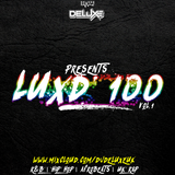 #LUX'D100 | DJ Deluxe | Hip Hop | R&B | Afrobeats | UK Rap