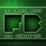D.E.D - February 2016 [Fat Badger #23]
