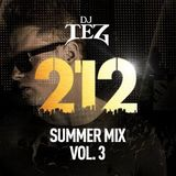212 DJ TEZ Summer MIX VOL 3
