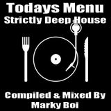 Marky Boi - Todays Menu Strictly Deep House