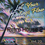 2017 FBR-LET YOUR FEELINGS FLOW #20 (RETRO-HOUSE 2)