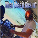 When Does it Kick in?