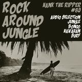 ROCK AROUND JUNGLE - HANK THE RIPPER #89