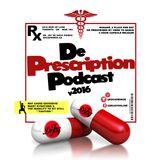 De Prescription Podcast v.2016