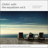 Chillin' with The Equalizers Vol. 5 - Daylight Moods (2016)