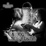 Learning... The Eye Listen
