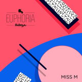 Euphoria Taboga Podcast 001 - MISS M [MODERN ILLEGAL]