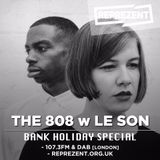 THE 808 With M - Reprezent 107.3FM - Podcast 67 - BANK HOLIDAY SPECIAL feat. LE SON - 02.01.17