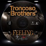 DJ SET TRONCOSO BROTHERS -  FEELING@ESPERANTO - 24-07-2015