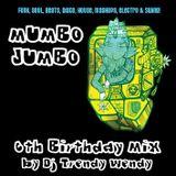 Mumbo Jumbo - 6th Birthday Mix by DJ Trendy Wendy