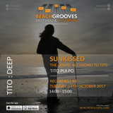 Tito:DEEP | SunKissed | Deep house session -  BeachGrooves Radio 24th October 2017