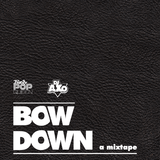 Bow Down: A Mixtape
