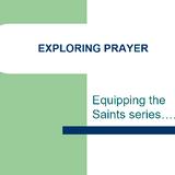 Exploring Prayer - Mary Spencer - 26th November 2017