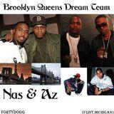 Brooklyn Queens Dream Team Starring Nas Esco & Az Sosa