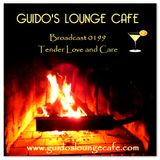 Guido's Lounge Cafe Broadcast 0199 Tender Love and Care (20151225)