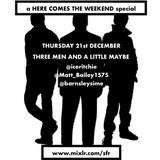 THREE MEN AND A LITTLE MAYBE No1: JUST THE CHAT