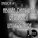 VDS #1 - Abusée dans une résidence universitaire