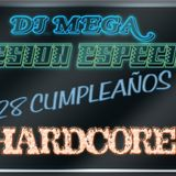 Dj Mega Sesion Especial 28 Cumpleaños (HARDCORE)