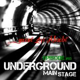UNDERGROUND MAIN STAGE [episode #03] - guest dj: AlexBi