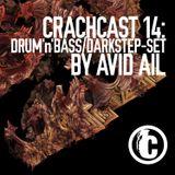 CRACHCAST #14: Avid Ail - Drum & Bass / Darkstep Mix