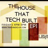 LEIAVER - THE HOUSE THAT TECH BUILT .EP1 05.02.16