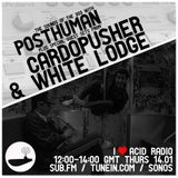 I Love Acid Radio Jan 14th 2016 with Cardopusher, Posthuman, & White Lodge