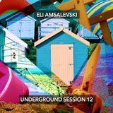 Underground Session 12 by Eli Amsalevski