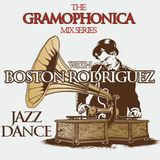 The Gramophonica Mix Series - Jazz Dance with Boston Rodriguez