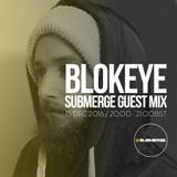 Blokeye - Submerge Guest Mix (SBMRG05)