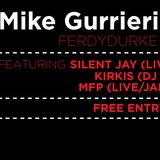 Mike Gurrieri & Friends feat. Silent Jay, Kirkis & MFP || 7/12/13 || Ferdydurke