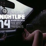 @IAMTEEJESS Presents : NIGHTLIFE 14 Wintertime