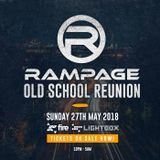 Rampage Old School Reunion - Bank Holiday Sunday 27th May 2018
