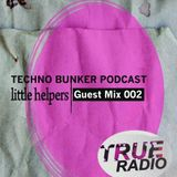 True Radio 87.8FM: Techno Bunker Podcast Guest Mix 002: Little Helpers Label Showcase