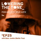 Meat Katie 'Lowering The Tone' Episode 25 (Interview with Phil Klein AKA Bass Junkie)