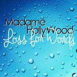 MadameHollyWood - Loss for Words (my Birthday Present for You)