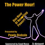 """""""The Power Hour!"""" presented by Powlo Diabalo (Tx Network)"""