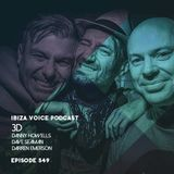 3D (Danny Howells, Darren Emerson & Dave Seaman - Ibiza Voice Podcast 549 - 23-Jan-2018