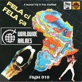 Worldwide Airlines Flight 010 - Fela ci, Fela ça (Free&Legal)