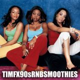 TIM FX 90s RNB SMOOTHIES
