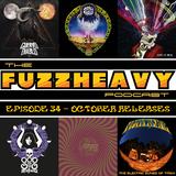 FuzzHeavy Podcast - Episode 34 - October 2017 Releases