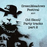GreenMeadows Festival Old Skool Hip Hop/Party tracks part 2
