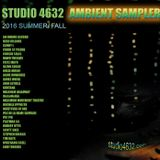 The Studio 4632 Summer | Fall 2016 Ambient Sampler Mix