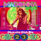 MADONNA - Get Together OBSESSIVE CLUB MIX (adr23mix) Special DJs Editions