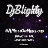 @DJBlighty - #AMilliOnMixcloud (Old School vs New R&B & Hip Hop)