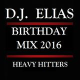 DJ Elias - Birthday Mix 2016