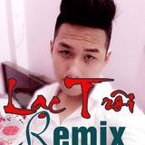 Lạc Trôi Remix - Anh Louis - Nhưng Ca khúc nhạc trẻ hay nhất