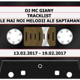 164 - DJ MC GIANY - TRACKLIST - CELE MAI NOI MELODII ALE SAPTAMANII (13.02.2017 - 19.02.2017)