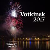 VOTKiNSK 2017 (Mixed by D&mON)
