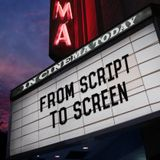 From Script to Screen - Episode 8 (13/2/17)