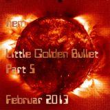 Little Golden Bullet - Part 5